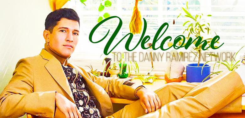 The Danny Ramirez Network Website Launch